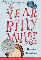 The Year of Billy Miller Hardcover  by Kevin Henkes