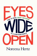 Eyes Wide Open Hardcover  by Noreena Hertz