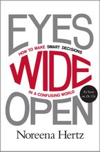 Book cover image: Eyes Wide Open: How to Make Smart Decisions in a Confusing World