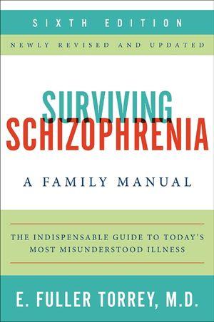 Surviving Schizophrenia, 6th Edition book image