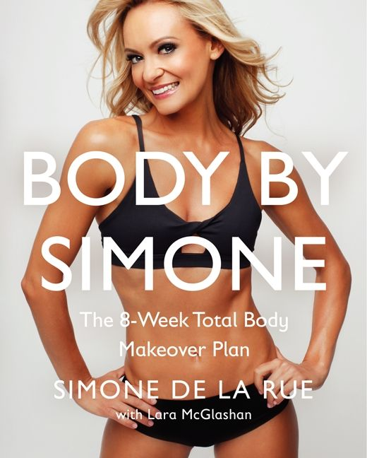 Book cover image: Body By Simone: The 8-Week Total Body Makeover Plan
