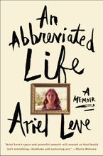An Abbreviated Life Hardcover  by Ariel Leve