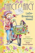 Fancy Nancy: Nancy Clancy, Late-Breaking News! Hardcover  by Jane O'Connor