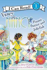 Fancy Nancy: Peanut Butter and Jellyfish