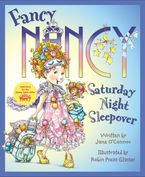 Fancy Nancy: Saturday Night Sleepover Hardcover  by Jane O'Connor