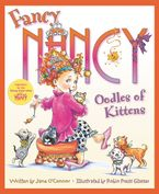 Fancy Nancy: Oodles of Kittens Hardcover  by Jane O'Connor