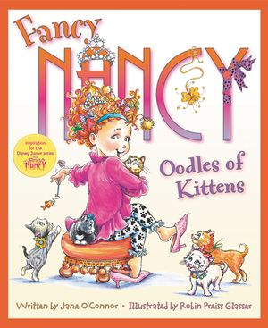Fancy Nancy: Oodles of Kittens book image