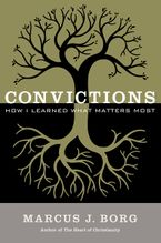 Convictions Hardcover  by Marcus J. Borg