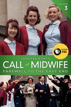 Call the Midwife: Farewell to the East End Paperback  by Jennifer Worth