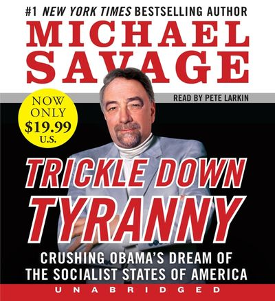 Trickle Down Tyranny Unabridged Low Price CD : Crushing Obama's Dreams of a Socialist America 628/9