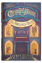 Curiosity House: The Shrunken Head Hardcover  by Lauren Oliver