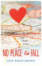 No Place to Fall Hardcover  by Jaye Robin Brown