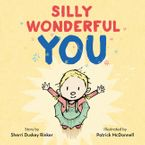 Silly Wonderful You Hardcover  by Sherri Duskey Rinker