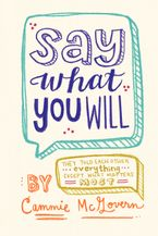 Say What You Will Hardcover  by Cammie McGovern
