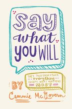 Say What You Will Paperback  by Cammie McGovern