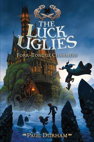 Luck Uglies #2: Fork-Tongue Charmers book image