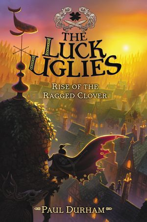 The Luck Uglies #3: Rise of the Ragged Clover book image
