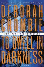 To Dwell in Darkness Paperback  by Deborah Crombie