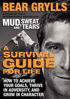 A Survival Guide for Life Paperback  by Bear Grylls