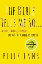 The Bible Tells Me So Paperback  by Peter Enns
