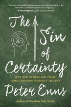 The Sin of Certainty Paperback  by Peter Enns