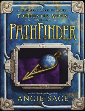 TodHunter Moon, Book One: PathFinder - Angie Sage - Hardcover
