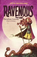 Ravenous Hardcover  by MarcyKate Connolly