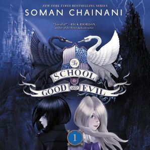 The School for Good and Evil - Soman Chainani - Digital Audiobook