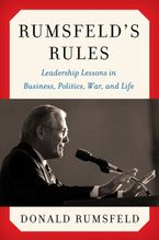Rumsfeld's Rules Hardcover  by Donald Rumsfeld