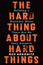 The Hard Thing About Hard Things Hardcover  by Ben Horowitz