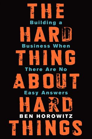 The Hard Thing About Hard Things book image