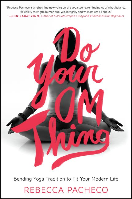 Book cover image: Do Your Om Thing: Bending Yoga Tradition to Fit Your Modern Life