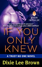 If You Only Knew Paperback  by Dixie Lee Brown