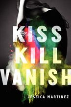 Kiss Kill Vanish Hardcover  by Jessica Martinez