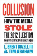 Collusion Hardcover  by L. Brent Bozell III