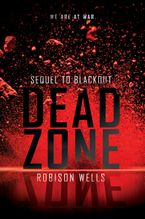Dead Zone Hardcover  by Robison Wells