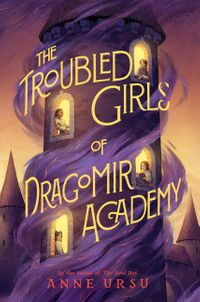 the-troubled-girls-of-dragomir-academy