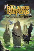 Balance Keepers, Book 3: The Traitor of Belltroll Hardcover  by Lindsay Cummings