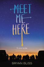 Meet Me Here Hardcover  by Bryan Bliss