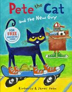 Pete the Cat and the New Guy Hardcover  by James Dean