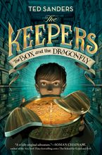 The Keepers: The Box and the Dragonfly Hardcover  by Ted Sanders