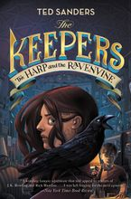 The Keepers #2: The Harp and the Ravenvine Hardcover  by Ted Sanders