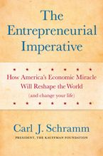 The Entrepreneurial Imperative eBook  by Carl J. Schramm PhD