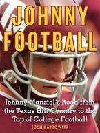 Johnny Football eBook  by Josh Katzowitz