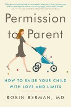 Permission to Parent Hardcover  by MD Berman Robin