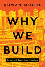 Why We Build eBook  by Rowan Moore