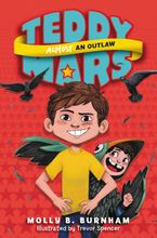 Teddy Mars Book #3: Almost an Outlaw - Molly B. Burnham