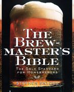 The Brewmaster's Bible eBook  by Stephen Snyder