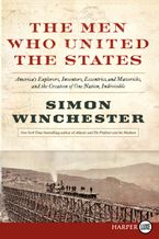 The Men Who United the States Paperback LTE by Simon Winchester
