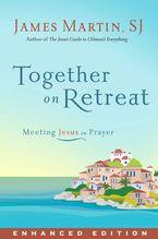 Together on Retreat (Enhanced Edition)